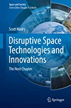 Disruptive Space Technologies and Innovations: The Next Chapter (Space and Society)