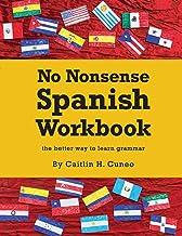 No Nonsense Spanish Workbook: Jam-packed with grammar teaching and activities from..