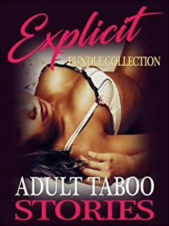 EXPLICIT BUNDLE COLLECTION ADULT TABOO STORIES : Short sex stories for adults. Erotica books. Explicit forced rough short story collection , lonely wife, family, ménage, first time virgins +