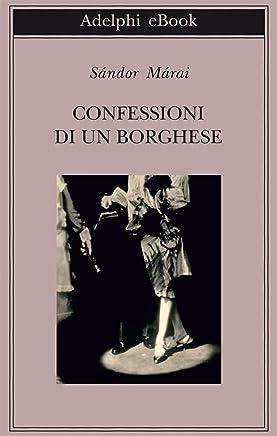 Confessioni di un borghese (Biblioteca Adelphi Vol. 448)