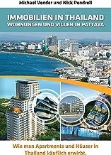 Immobilien in Thailand - Wohnungen Und Villen in Pattaya: Wie Man Apartments Und Hauser in Thailand Kauflich