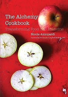 The Alchemy Cookbook: Transforming food into medicine