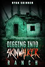 Digging Into Skinwalker Ranch