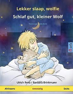 Lekker slaap, wolfie - Schlaf gut, kleiner Wolf (Afrikaans - Duits): Tweetalige kinderboek