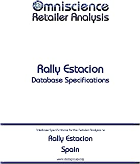 Rally Estacion - Spain: Retailer Analysis Database Specifications (Omniscience Retailer Analysis - Spain Book 80603) (English Edition)