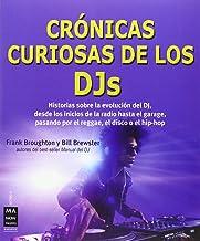 Crónicas Curiosas De Los DJs. Historias Sobre La Evolución Del DJ, Desde Los Inicios De La Radio Hasta El Garage, Pasando Por El Reggae, El Disco O El Hip-Hop (Musica Ma Non Troppo)