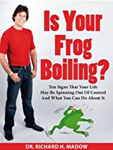 Is Your Frog Boiling Ten Signs That Your Life May Be Spinnin (1)