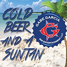 Cold Beer and a Suntan [Explicit]