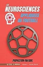 Livres Les neurosciences appliquees au football. Proposition pratique: 100 exercices d'entrainement PDF
