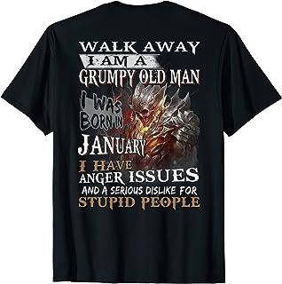 Mens I Am A Grumpy Old Man I was Born in January T-Shirt T-Shirt