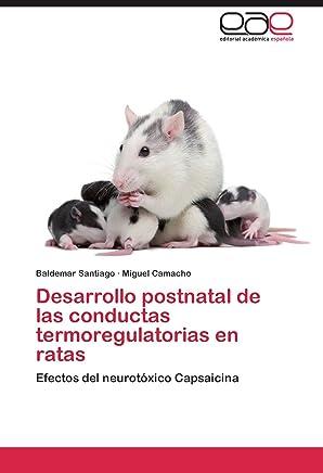 Desarrollo postnatal de las conductas termoregulatorias en ratas: Efectos del neurotóxico Capsaicina