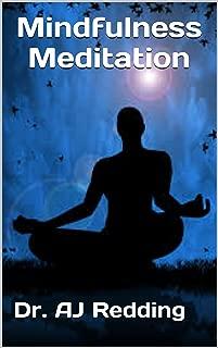 Mindfulness Meditation: A History of Meditation