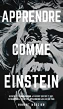 Apprendre Comme Einstein: Secrets et techniques pour apprendre quoi que ce soit, développer la créativité et découvrir le Génie en vous