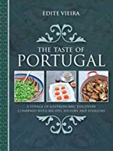 The Taste of Portugal: A Voyage of Gastronomic Discovery Combined with Recipes, History and Folklore