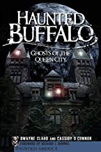 Haunted Buffalo: Ghosts in the Queen City (Haunted America)
