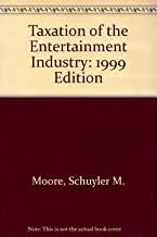 Taxation of the Entertainment Industry: 1999 Edition