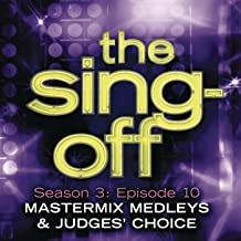 The Sing-Off: Season 3: Episode 10 - Mastermix Medleys & Judge's Choice