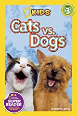 National Geographic Readers: Cats vs. Dogs Kindle Edition