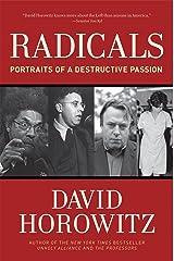 Radicals: Portraits of a Destructive Passion Kindle Edition