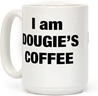 LookHUMAN I Am Dougie's Coffee White 15 Ounce Ceramic Coffee Mug