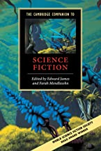 The Cambridge Companion to Science Fiction (Cambridge Companions to Literature)