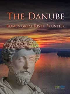 The Danube - Rome's great River Frontier