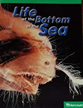 Harcourt Science: Above-Level Reader Grade 4 Life at the Bottom of the Sea