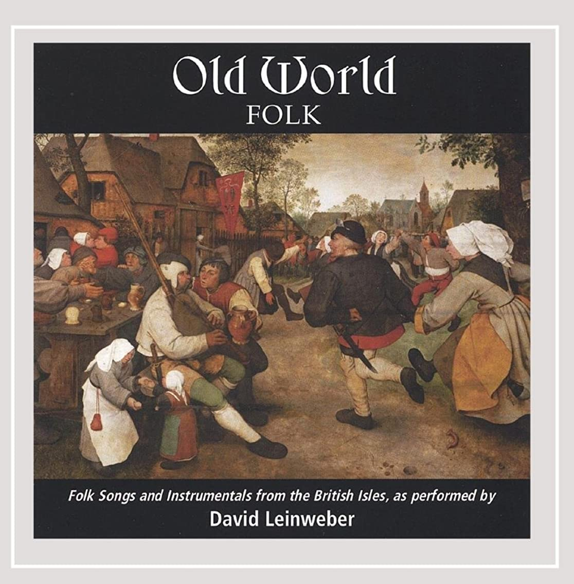 Old World Folk: Folk Songs and Instrumentals From the British Isles