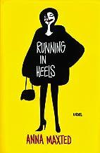 Running in Heels: A Novel