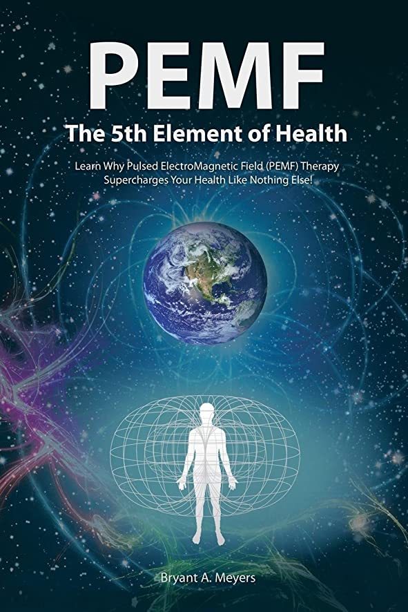 不完全な休戦浮浪者Pemf the Fifth Element of Health: Learn Why Pulsed Electromagnetic Field (Pemf) Therapy Supercharges Your Health Like Nothing Else!