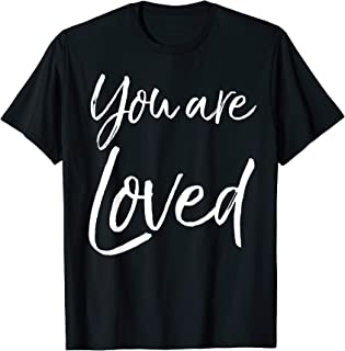 Christian Evangelism & Worship Quote Gift You are Loved T-Shirt
