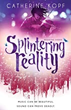 Splintering Reality: Book Two of The Breaking Order Series