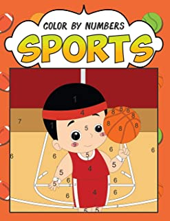Color by Numbers: Sports: A Fantastic Color By Number Coloring Book for Boys and Girls Who Love Football, Soccer, Basketball, Baseball, Hockey and ... (Color by Numbers for Kids ages 4-8)