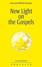 New Light on the Gospels (Izvor Book 217)