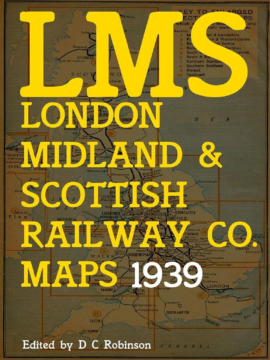 メッセージオペラつまずくLONDON MIDLAND AND SCOTTISH RAILWAY COMPANY: 1939 MAPS (English Edition)