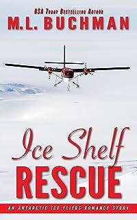 Ice Shelf Rescue: an Antarctic Ice Fliers romance story