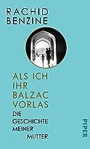 Als ich ihr Balzac vorlas: Die Geschichte meiner Mutter (German Edition)