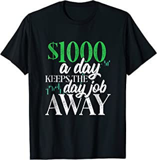 1000 Dollars A Day Stock Trading Tshirt