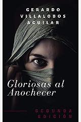 Gloriosas al Anochecer: En Duda la Grandeza de cada Mujer (Spanish Edition) Kindle Edition