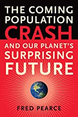 The Coming Population Crash: and Our Planet's Surprising Future Kindle Edition