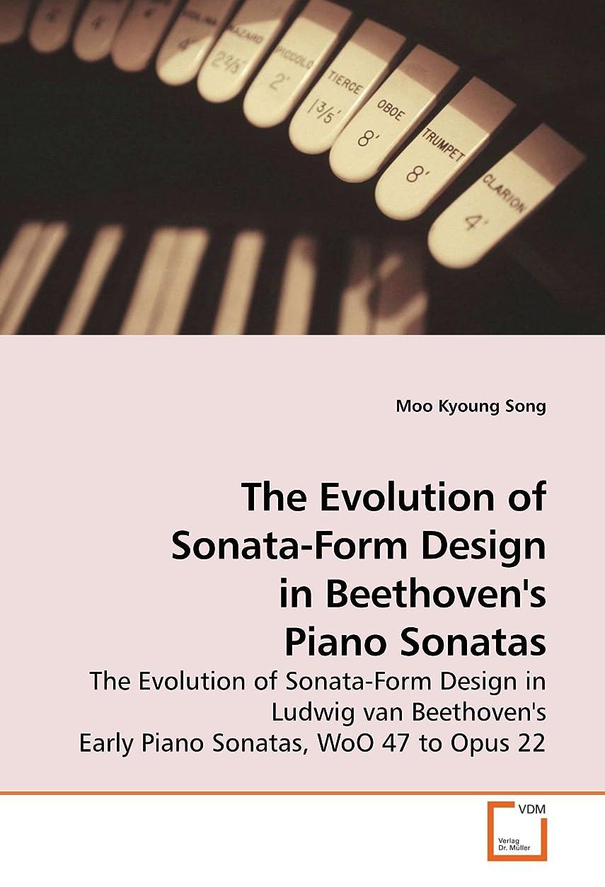 デコードする見分けるパーフェルビッドThe Evolution of Sonata-Form Design in Beethoven's Piano Sonatas: The Evolution of Sonata-form Design in Ludwig Van Beethoven's Early Piano Sonatas, Woo 47 to Opus 22
