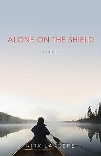 Alone on the Shield: A Novel
