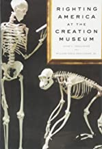 Righting America at the Creation Museum (Medicine, Science, and Religion in Historical Context)