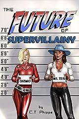 The Future of Supervillainy (The Supervillainy Saga Book 6) Kindle Edition