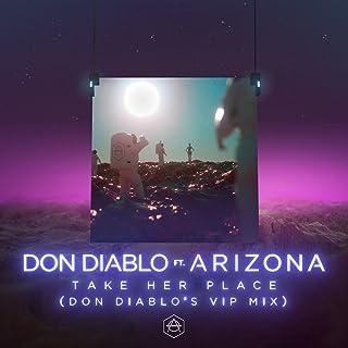 Take Her Place (feat. A R I Z O N A) [Don Diablo's VIP Mix]