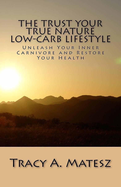 めまいタイトル会話型The Trust Your True Nature Low-Carb Lifestyle: (Text only version) (The Trust Your True Nature Series Book 1) (English Edition)