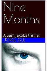 Nine Months: A Sam Jakobs thriller Kindle Edition