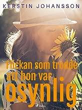 Flickan som trodde att hon var osynlig (Swedish Edition)