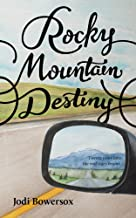 Rocky Mountain Destiny: A Contemporary Faith Love Story (Rocky Mountain Series Book 4)