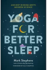 Yoga for Better Sleep: Ancient Wisdom Meets Modern Science Kindle Edition
